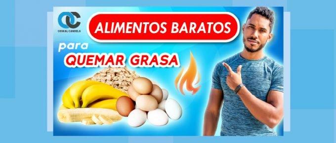 Alimentos baratos para quemar grasa