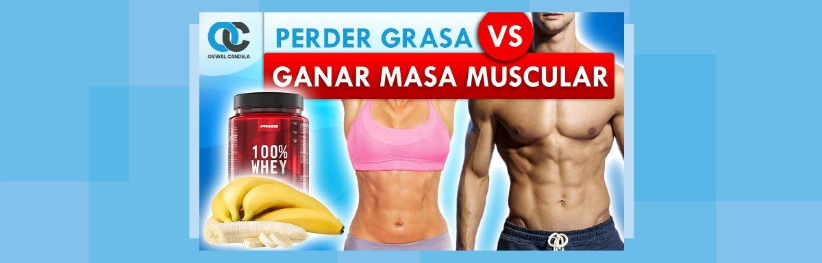Perder grasa o ganar músculo
